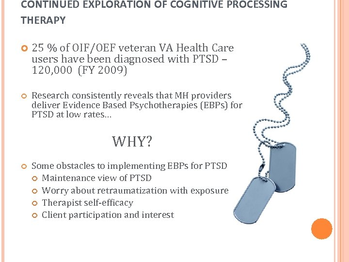 CONTINUED EXPLORATION OF COGNITIVE PROCESSING THERAPY 25 % of OIF/OEF veteran VA Health Care