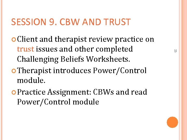 SESSION 9. CBW AND TRUST Client and therapist review practice on 25 trust issues