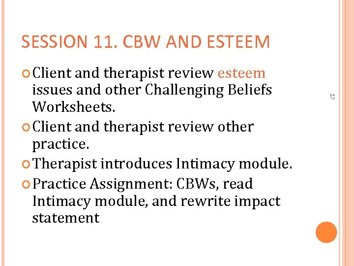 SESSION 11. CBW AND ESTEEM Client and therapist review esteem 27 issues and other
