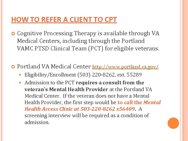 HOW TO REFER A CLIENT TO CPT Cognitive Processing Therapy is available through VA