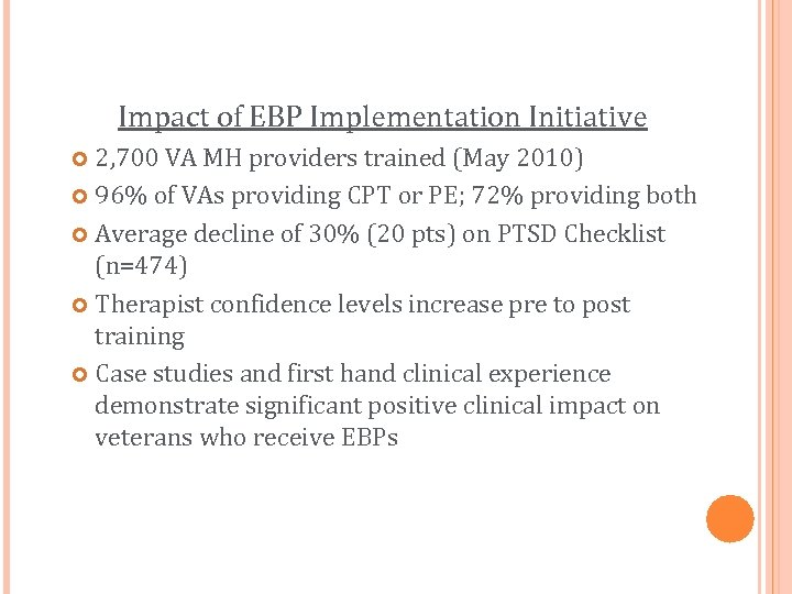 Impact of EBP Implementation Initiative 2, 700 VA MH providers trained (May 2010) 96%