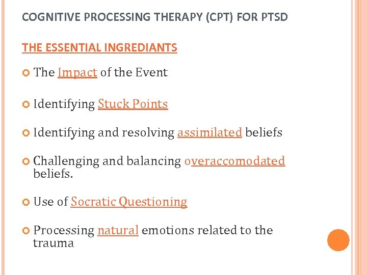 COGNITIVE PROCESSING THERAPY (CPT) FOR PTSD THE ESSENTIAL INGREDIANTS The Impact of the Event