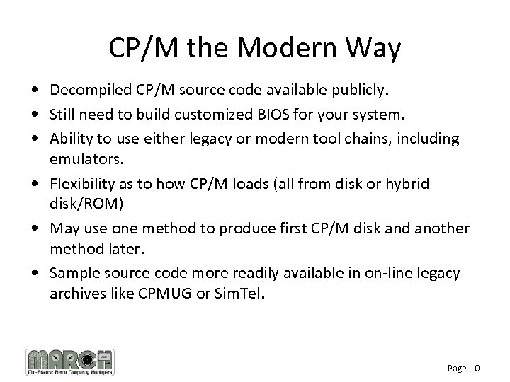 CP/M the Modern Way • Decompiled CP/M source code available publicly. • Still need