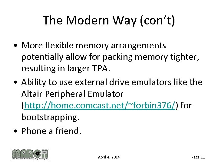 The Modern Way (con't) • More flexible memory arrangements potentially allow for packing memory
