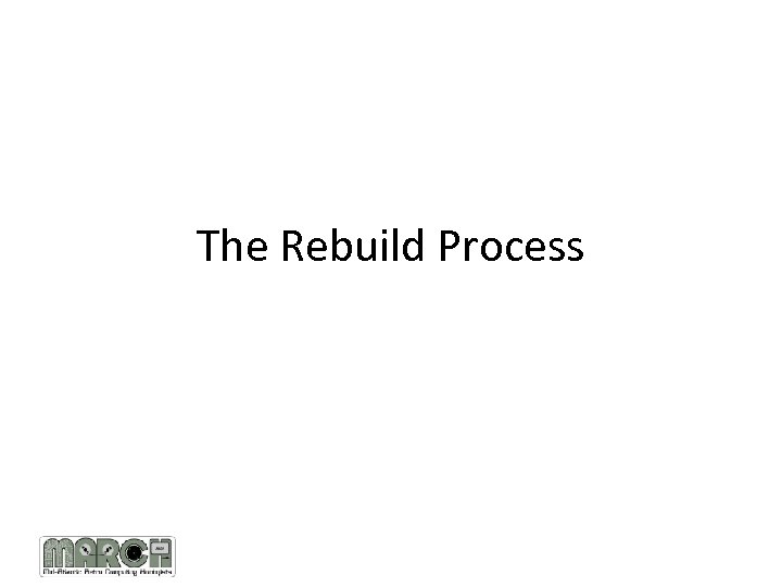 The Rebuild Process