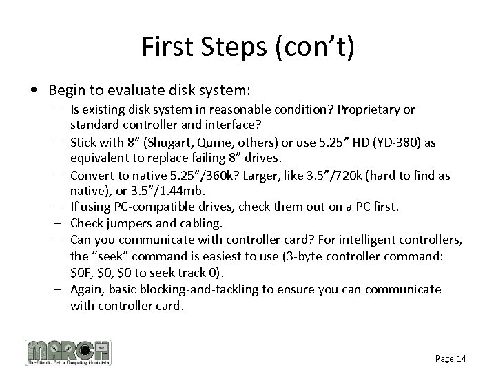First Steps (con't) • Begin to evaluate disk system: – Is existing disk system