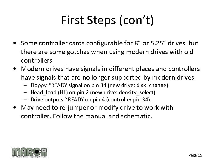 """First Steps (con't) • Some controller cards configurable for 8"""" or 5. 25"""" drives,"""