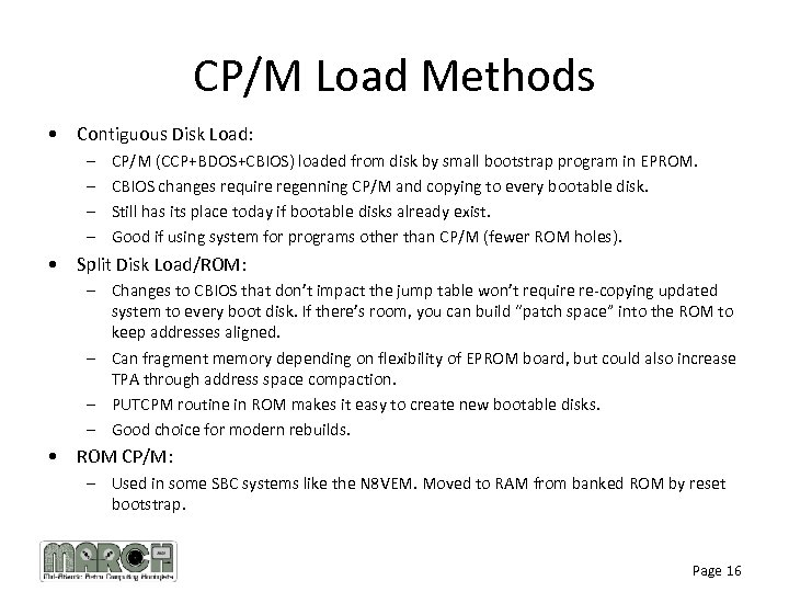 CP/M Load Methods • Contiguous Disk Load: – – CP/M (CCP+BDOS+CBIOS) loaded from disk