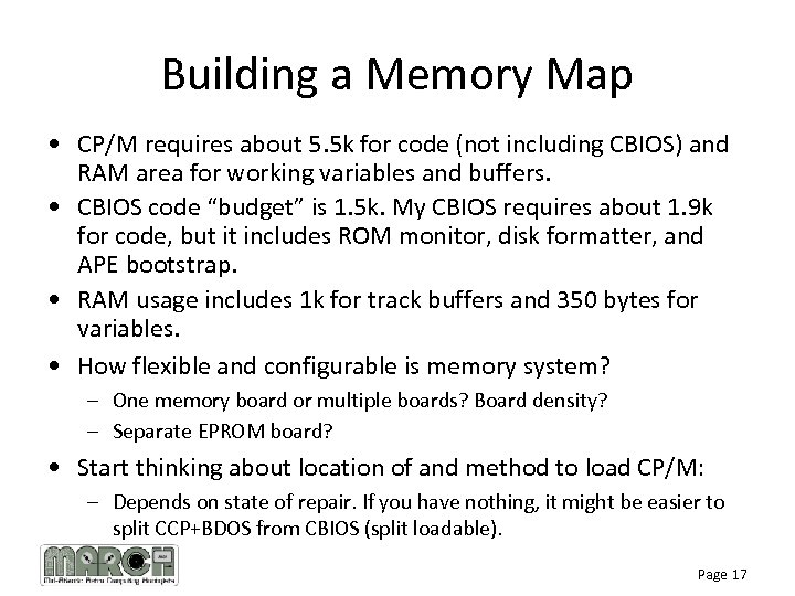 Building a Memory Map • CP/M requires about 5. 5 k for code (not