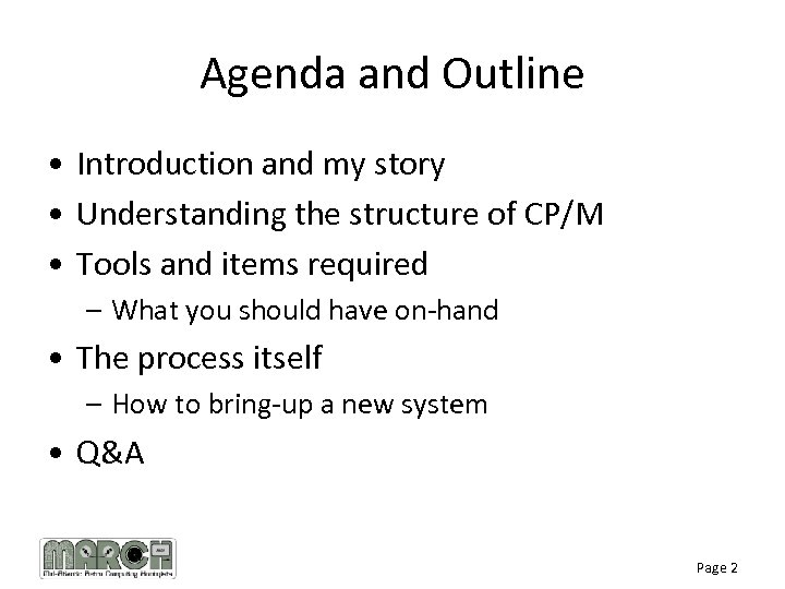 Agenda and Outline • Introduction and my story • Understanding the structure of CP/M
