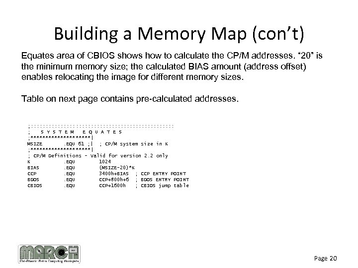 Building a Memory Map (con't) Equates area of CBIOS shows how to calculate the