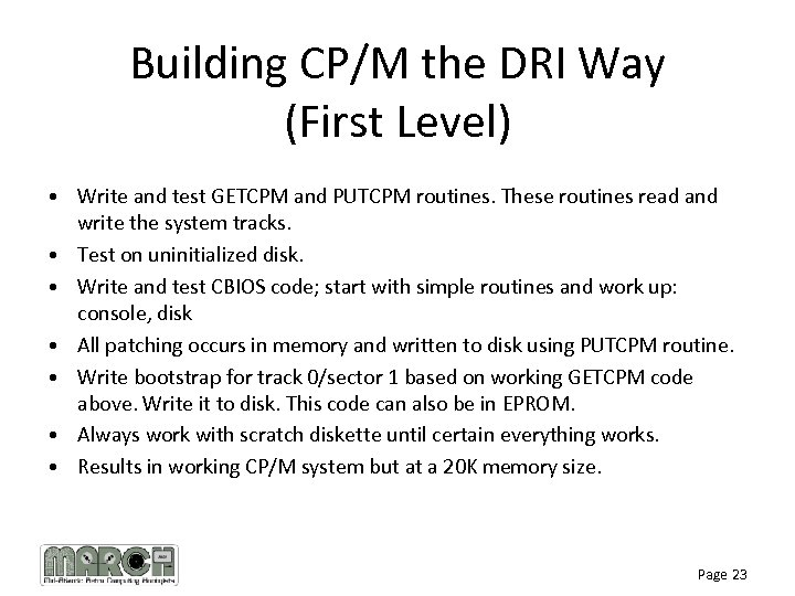 Building CP/M the DRI Way (First Level) • Write and test GETCPM and PUTCPM