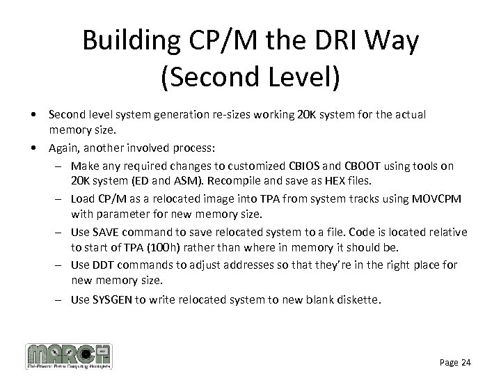 Building CP/M the DRI Way (Second Level) • Second level system generation re-sizes working