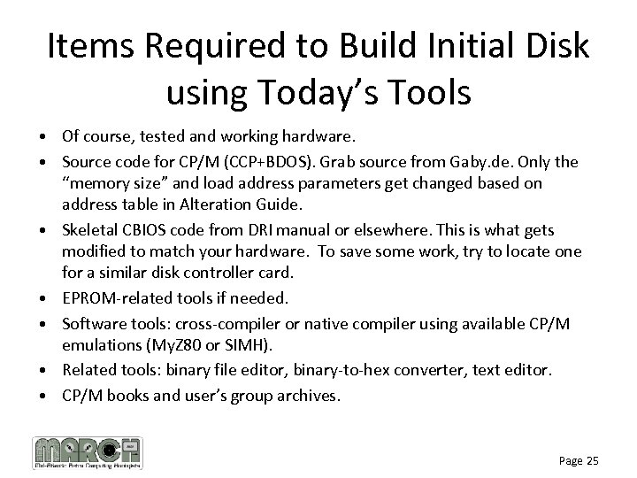 Items Required to Build Initial Disk using Today's Tools • Of course, tested and