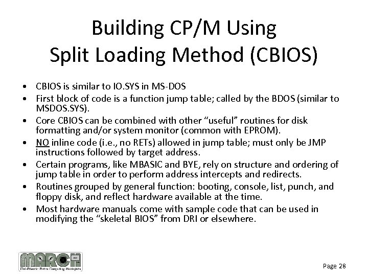 Building CP/M Using Split Loading Method (CBIOS) • CBIOS is similar to IO. SYS