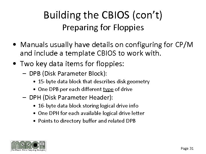 Building the CBIOS (con't) Preparing for Floppies • Manuals usually have details on configuring