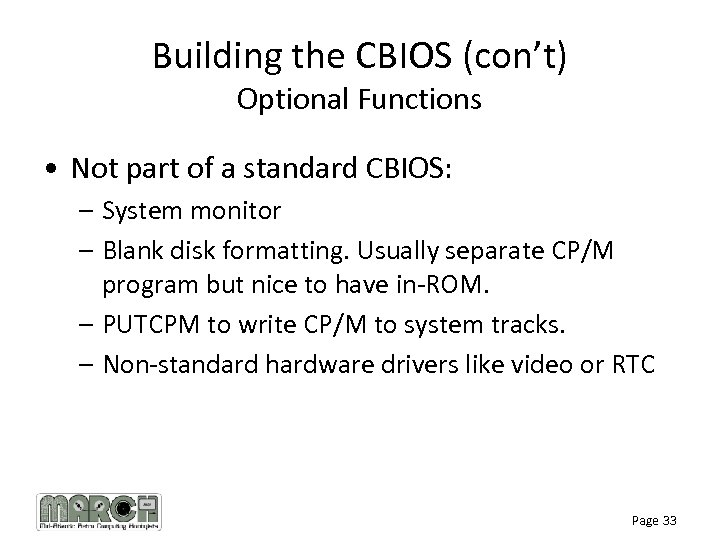 Building the CBIOS (con't) Optional Functions • Not part of a standard CBIOS: –