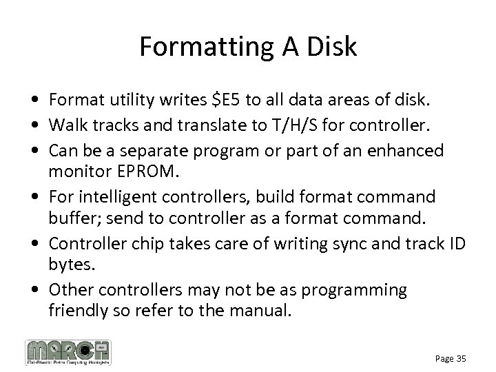 Formatting A Disk • Format utility writes $E 5 to all data areas of