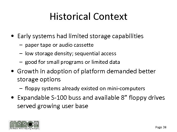 Historical Context • Early systems had limited storage capabilities – paper tape or audio