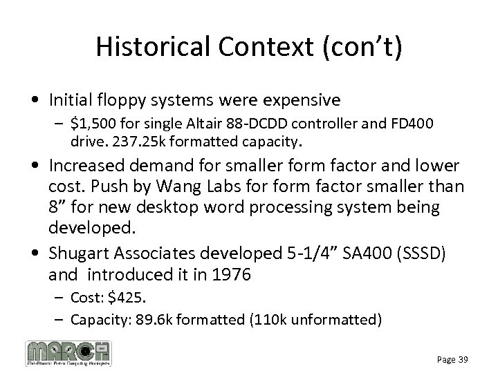 Historical Context (con't) • Initial floppy systems were expensive – $1, 500 for single