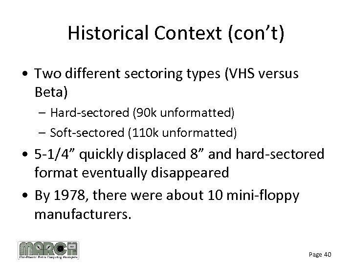 Historical Context (con't) • Two different sectoring types (VHS versus Beta) – Hard-sectored (90