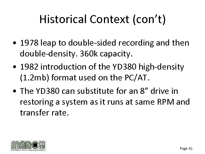 Historical Context (con't) • 1978 leap to double-sided recording and then double-density. 360 k