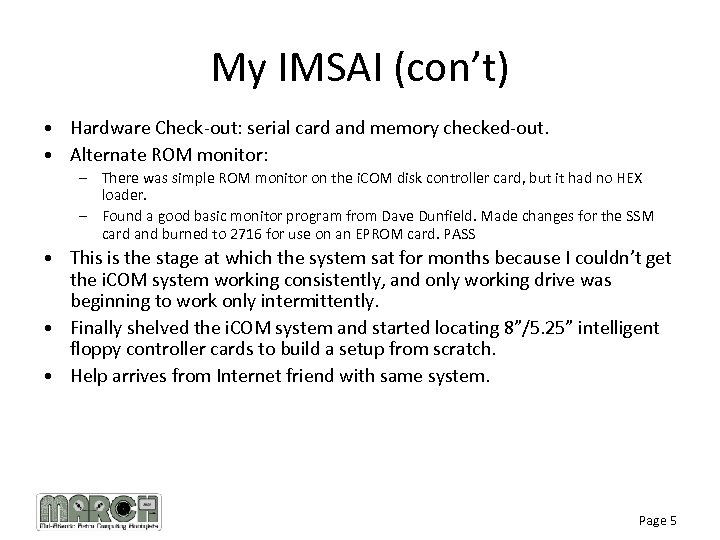 My IMSAI (con't) • Hardware Check-out: serial card and memory checked-out. • Alternate ROM