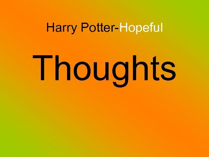 Harry Potter-Hopeful Thoughts