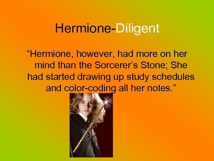 "Hermione-Diligent ""Hermione, however, had more on her mind than the Sorcerer's Stone; She had"