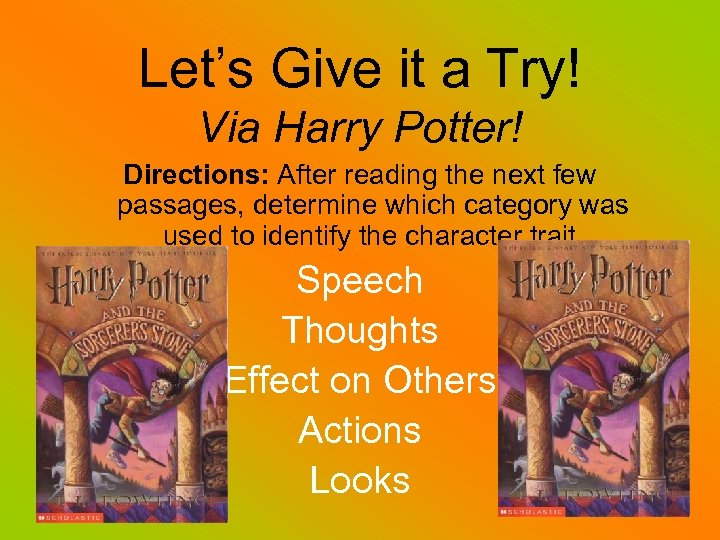 Let's Give it a Try! Via Harry Potter! Directions: After reading the next few