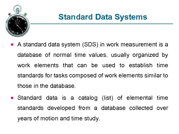 Standard Data Systems · A standard data system (SDS) in work measurement is a