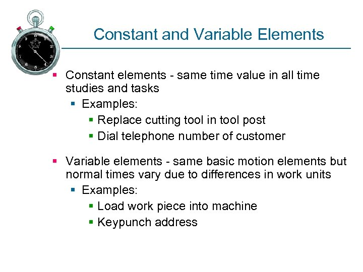 Constant and Variable Elements § Constant elements - same time value in all time