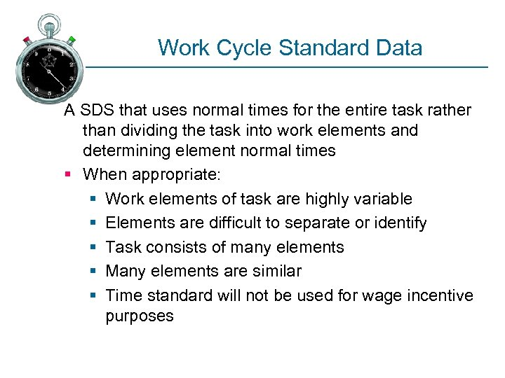 Work Cycle Standard Data A SDS that uses normal times for the entire task