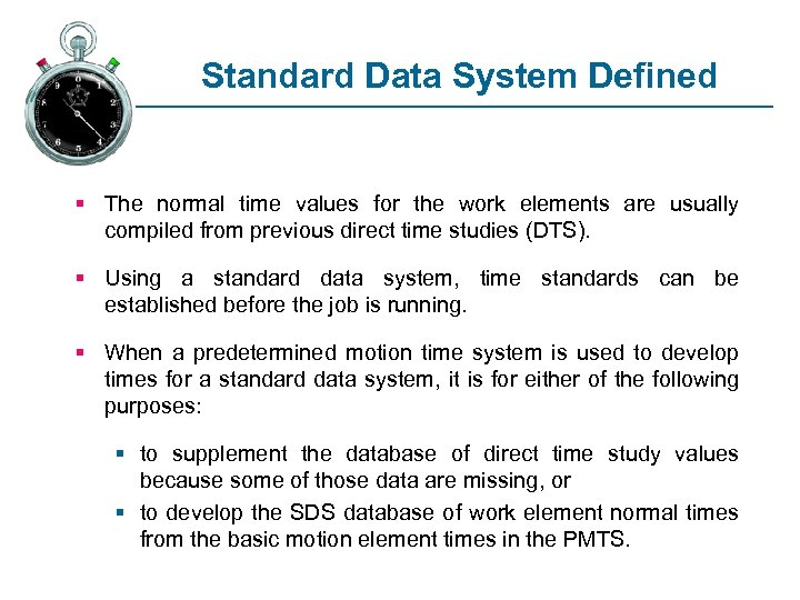 Standard Data System Defined § The normal time values for the work elements are