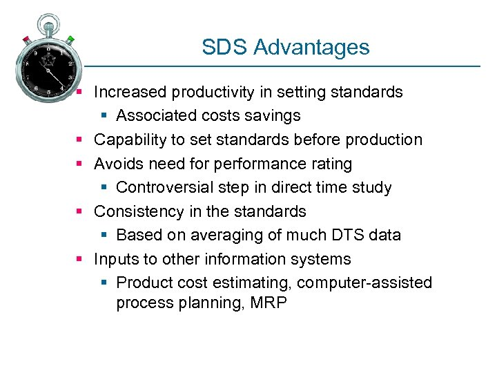SDS Advantages § Increased productivity in setting standards § Associated costs savings § Capability