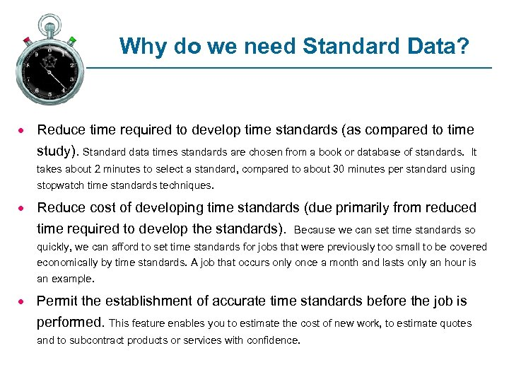 Why do we need Standard Data? · Reduce time required to develop time standards