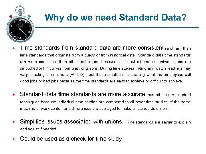 Why do we need Standard Data? · Time standards from standard data are more