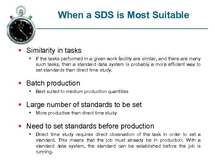 When a SDS is Most Suitable § Similarity in tasks § If the tasks