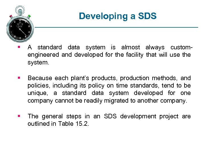 Developing a SDS § A standard data system is almost always customengineered and developed