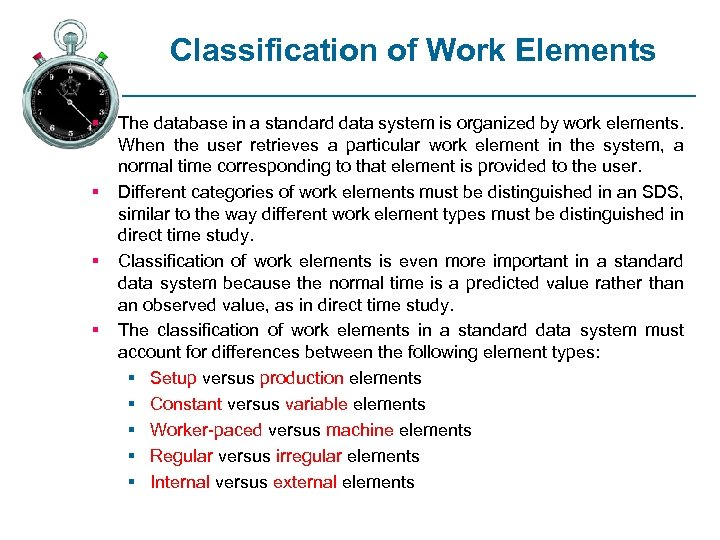 Classification of Work Elements § § The database in a standard data system is