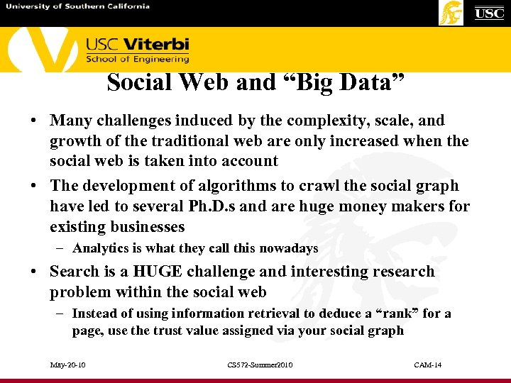 """Social Web and """"Big Data"""" • Many challenges induced by the complexity, scale, and"""