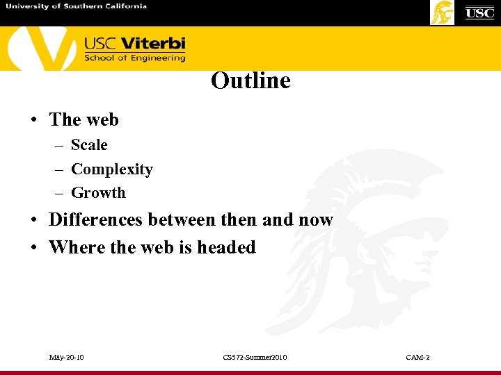 Outline • The web – Scale – Complexity – Growth • Differences between then