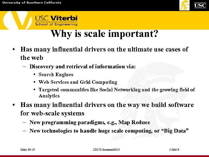 Why is scale important? • Has many influential drivers on the ultimate use cases