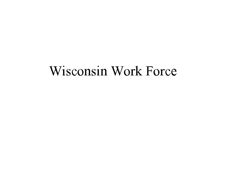 Wisconsin Work Force