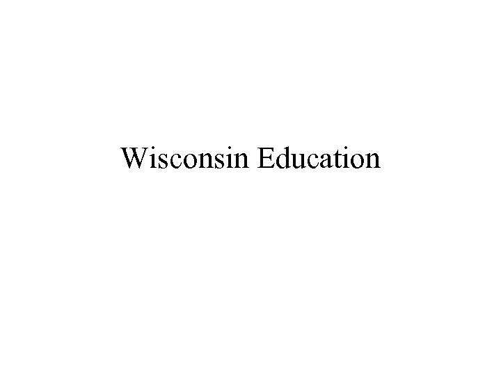 Wisconsin Education