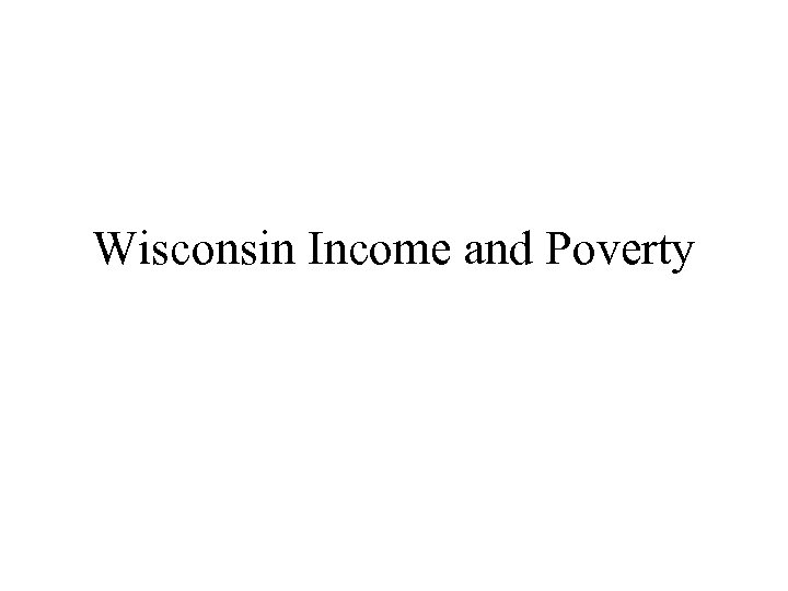 Wisconsin Income and Poverty
