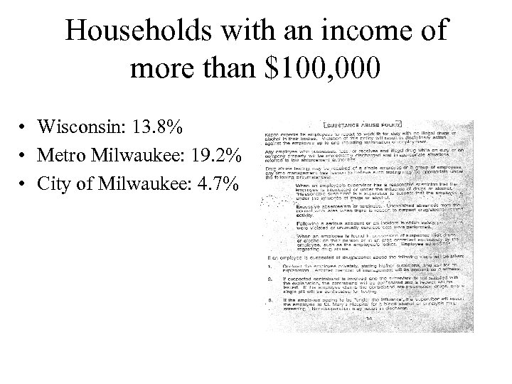 Households with an income of more than $100, 000 • Wisconsin: 13. 8% •