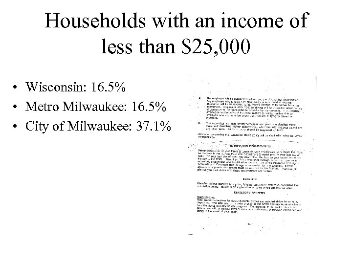 Households with an income of less than $25, 000 • Wisconsin: 16. 5% •