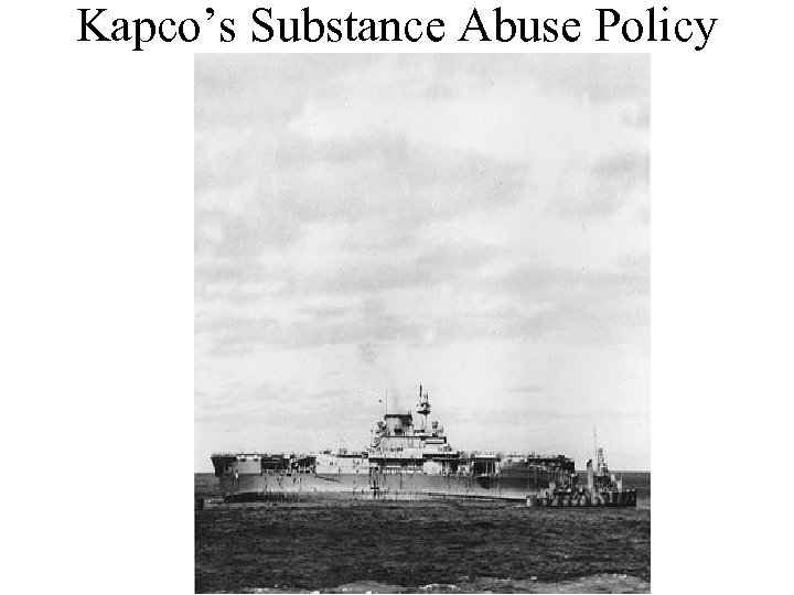 Kapco's Substance Abuse Policy
