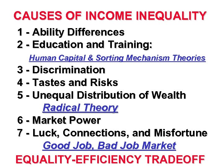 CAUSES OF INCOME INEQUALITY 1 - Ability Differences 2 - Education and Training: Human